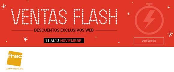 Ventas Flash en Fnac del 11 al 13 de noviembre