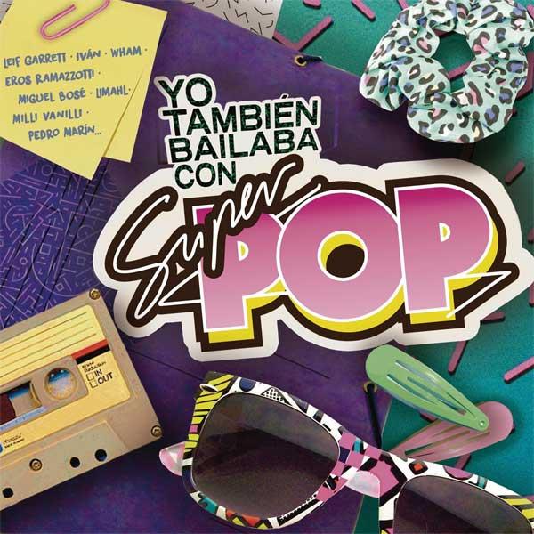 Yo también bailaba con Súper Pop