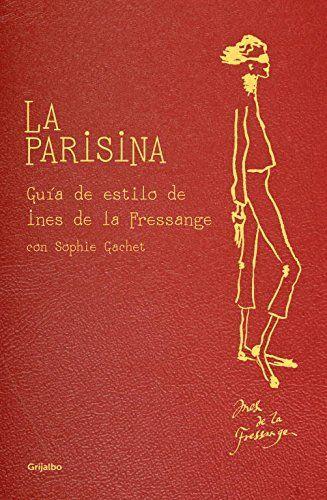 La parisina: Guía de estilo de Ines de la Fressange (OCIO Y