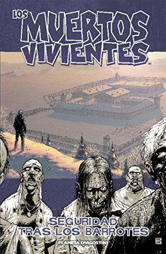 Los muertos vivientes nº 03: Seguridad tras los barrotes (Los Muertos
