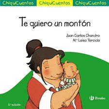 Te quiero un montón (Castellano – A Partir De 3 Años – Cuentos – Chiquicuentos) Libros en Amazon