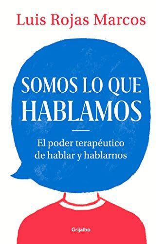 Somos lo que hablamos: El poder terapéutico de hablar y hablarnos (AUTOAYUDA SUPERACION) Libros en Amazon