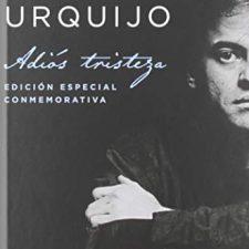 Enrique Urquijo: Adiós tristeza. Edición especial conmemorativa (Música y cine) Libros en Amazon
