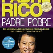 Padre Rico, padre Pobre: Qué les enseñan los ricos a sus hijos acerca del dinero, ¡que los pobres Libros en Amazon